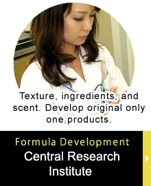 Formula Development『Central Research Institute 』